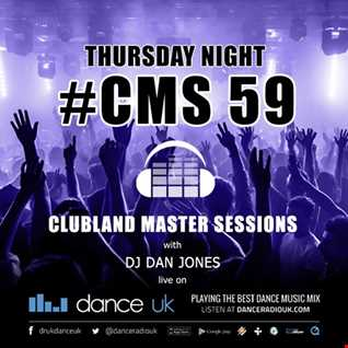CMS59t - Clubland Master Sessions (Thur) - DJ Dan Jones - Dance Radio UK (12 JAN 2017)