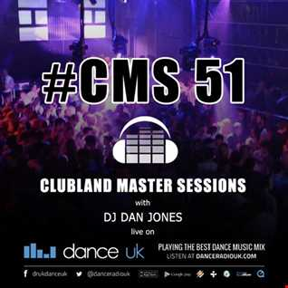 CMS51 - Clubland Master Sessions - DJ Dan Jones - Dance Radio UK (27/10/2016)