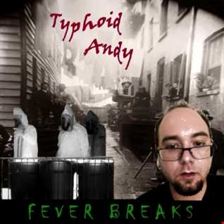 """Typhoid Andy """"Fever Breaks Volume 1"""""""