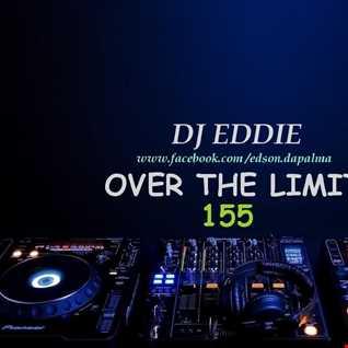 DJ Eddie Presents - Over The Limit Radio - Episode 155