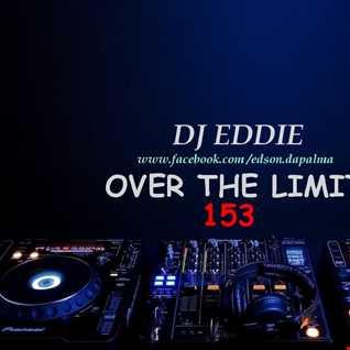 DJ Eddie Presents - Over The Limit Radio - Episode 153