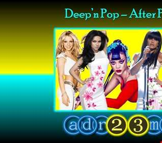 Deep'n Pop -  After Party 1 (adr23mix)