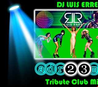 LUIS ERRE (adr23mix) Tribute Club Mix 2