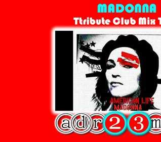 MADONNA American Life TRIBUTE CLUB MIX 3 (adr23mix) Special DJs Editions