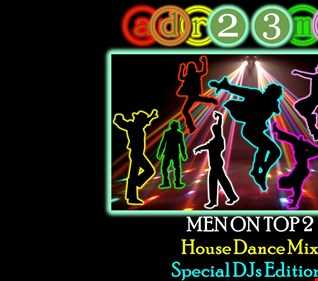 MEN ON TOP 2 - House Dance Mix (adr23mix) Special DJs Editions