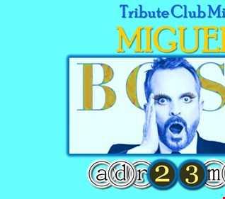MIGUEL BOSÉ - Tribute Club Mix (adr23mix)