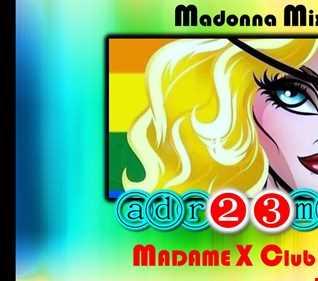 MADONNA MIX   Madame X Tribute Club Mix (adr23mix) Special DJs Editions