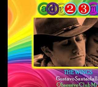 Gustavo Santaolalla - THE WINGS (adr23mix) - Obsessive Club Mix