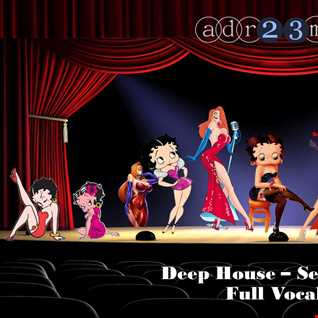 Deep House - Sexy'n Chic - Full Vocal 2 (adr23mix)
