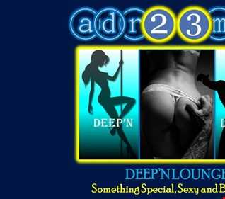 Deep'n Lounge (adr23mix) Something Special, Sexy and Beautiful