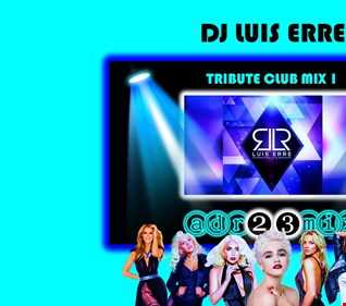 LUIS ERRE (adr23mix) Tribute Club Mix 1