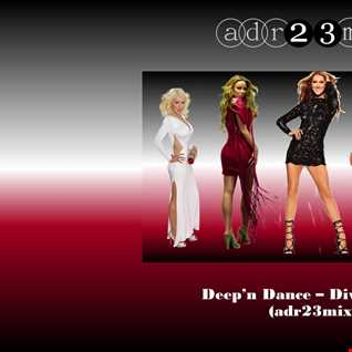 Deep'n Dance - Divas Pop 1 (adr23mix)
