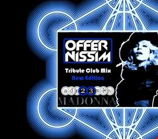 OFFER NISSIM FEAT MADONNA (adr23mix) Tribute Club Mix NEW EDITION 2018