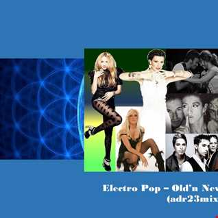 Electro Pop - Old'n New Latin House (adr23mix)