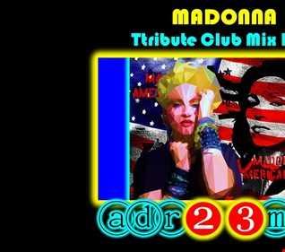 MADONNA American Life TRIBUTE CLUB MIX 2 (adr23mix) Special DJs Editions