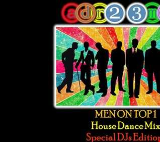 MEN ON TOP 1 - House Dance Mix (adr23mix) Special DJs Editions