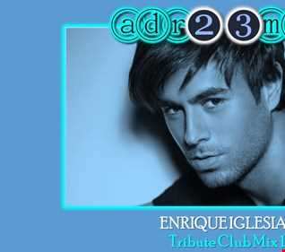 Enrique Iglesias - Tribute Club Mix (adr23mix) Special DJs Editions 1