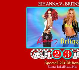 RIHANNA Vs. BRITNEY 3 - Special DJs Editions (adr23mix) Electro Tribal Mix