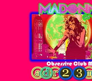 MADONNA - Get Together OBSESSIVE CLUB MIX (adr23mix) Special DJs Editions