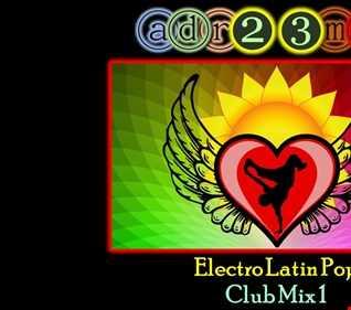 Electro Latin Dance Pop 1 (adr23mix) Spanish Club Mix