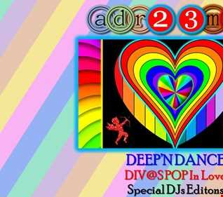 DEEP'N DANCE - DIV@S POP In Love 1 (adr23mix) Special DJs Editions