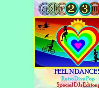 FEEL'N DANCE 5 - Retro Diva Pop (adr23mix) Special DJs Editions - TRIBAL HOUSE DANCE DISCO