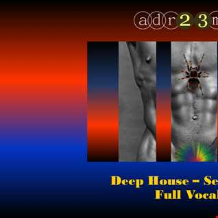 Deep House - Sexy'n Chic - Full Vocal 5 (adr23mix)