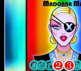 MADONNA MIX -  Madame Bitch Club Mix (adr23mix) Special DJs Editions