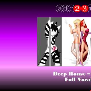 Deep House - Sexy'n Chic - Full Vocal 1 (adr23mix)