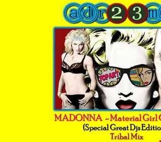 Madonna - Material Girl Gone Wild (adr23mix) Special DJs Editions