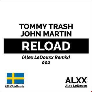 Sebastian Ingrosso and Tommy Trash Feat John Martin - Reload (Alex LeDouxx Remix) - Sweden