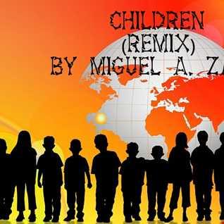 Children. (Remix) Miguel A. Zalve