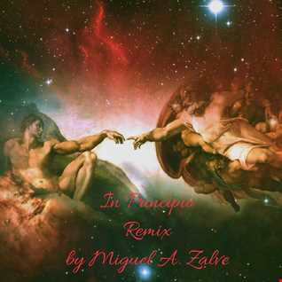 In Principio. (Remix) Miguel A. Zalve