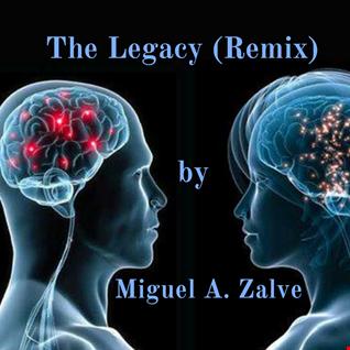 The Legacy. (Remix) Miguel A. Zalve