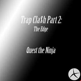 Trap Cla$h Part 2: The Edge