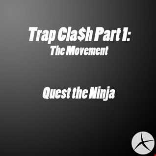 Trap Cla$h Part 1: The Movement