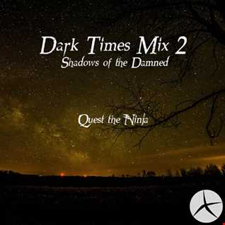 Dark Times Mix 2: Shadows of the Damned