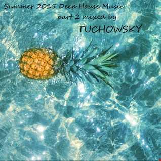 Summer 2015 Deep House Music part 2 July 2015