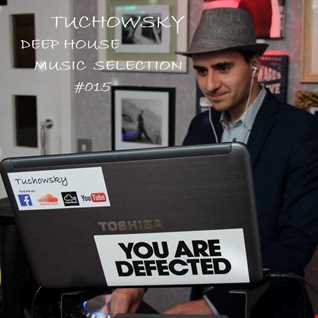 Tuchowsky Deep House Music Selection 015