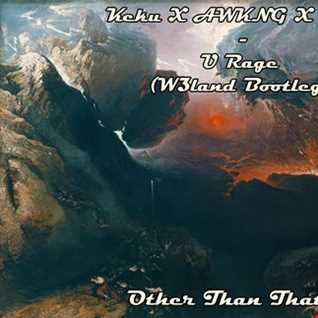 Keku X AWKNG X AYC - U Rage (W3land Bootleg)