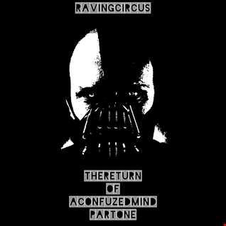 RavingCircus   TheReturnOfAConfuzedMindPartOne