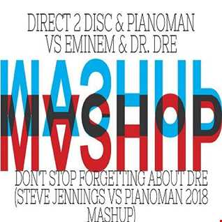 Direct2Disc   Don't Stop Forgetting About Dre (Steve Jennings vs Pianoman Mashup) Mastered