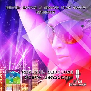 Groove Flow Radio & Rhythm Nation present Revival   Steve Jennings