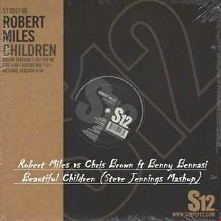 Robert Miles vs Chris Brown ft Benny Benassi - Beautiful Children (Steve Jennings Mashup)