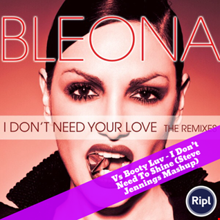 Bleona vs Booty Luv   I Don't Need To Shine (Steve Jennings Mashup) LQ EDIT
