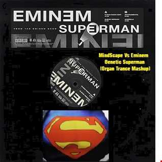 MindScape Vs Eminem   Genetic Superman (seany b Organ  Mashup)