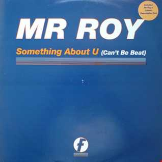 Mr Roy   Something About U (Cant Be Beat) [Patrick Prins Mix] Piano Dub