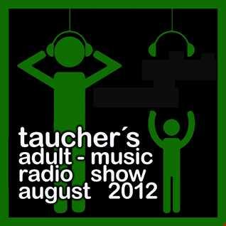 taucher´s adult music radio show aug 2012