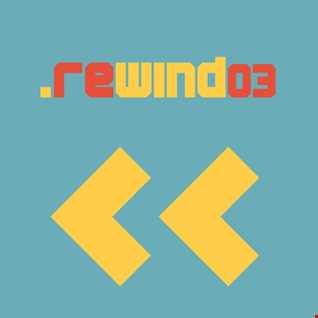 Rewind 03