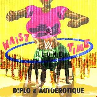 Diplo & Autoerotique x Alan Walker - Waist Time x Alone (Haroo WNH Smasher)